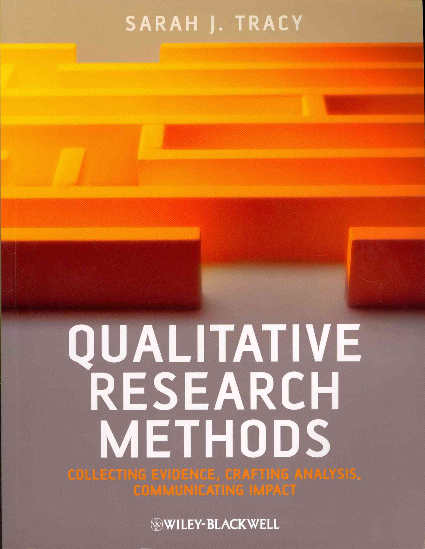 Qualitative Research Methods By Tracy, Sarah J.